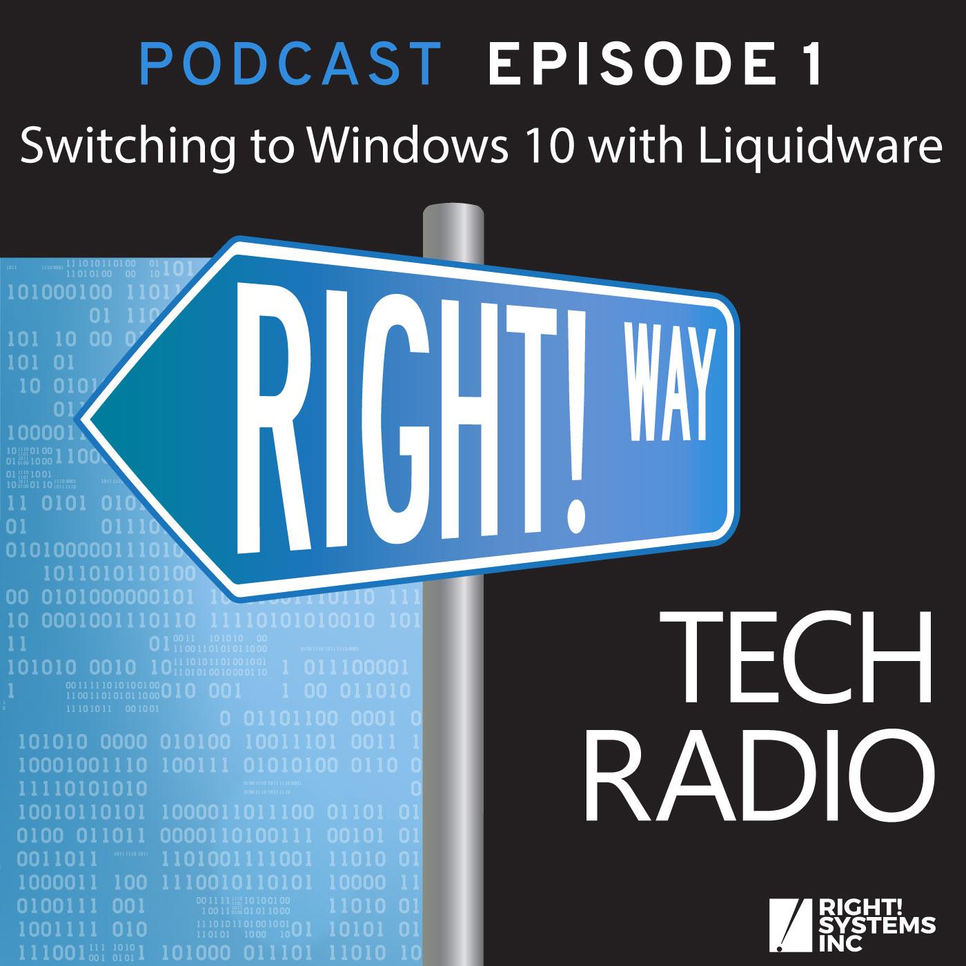 Right! Way Tech Radio: Windows 10 Migration with Liquidware