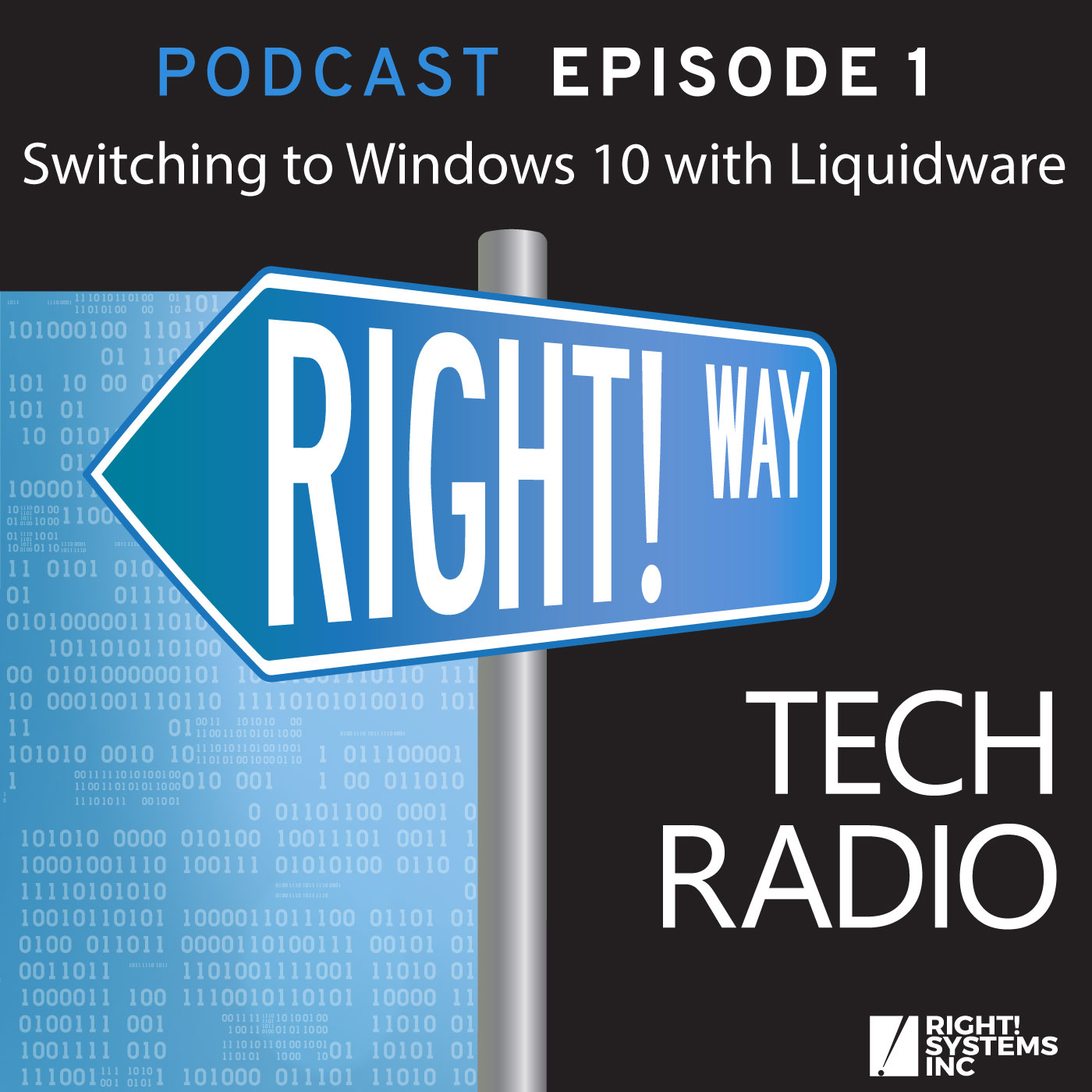 Right! Way Tech Radio: Windows 10 Migration with Liquidware