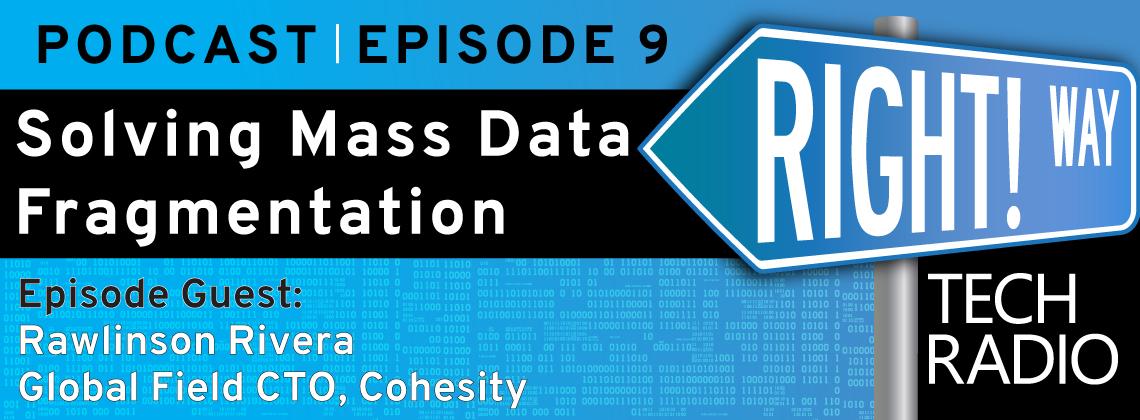 Right! Way Tech Radio: Solving Mass Data Fragmentation