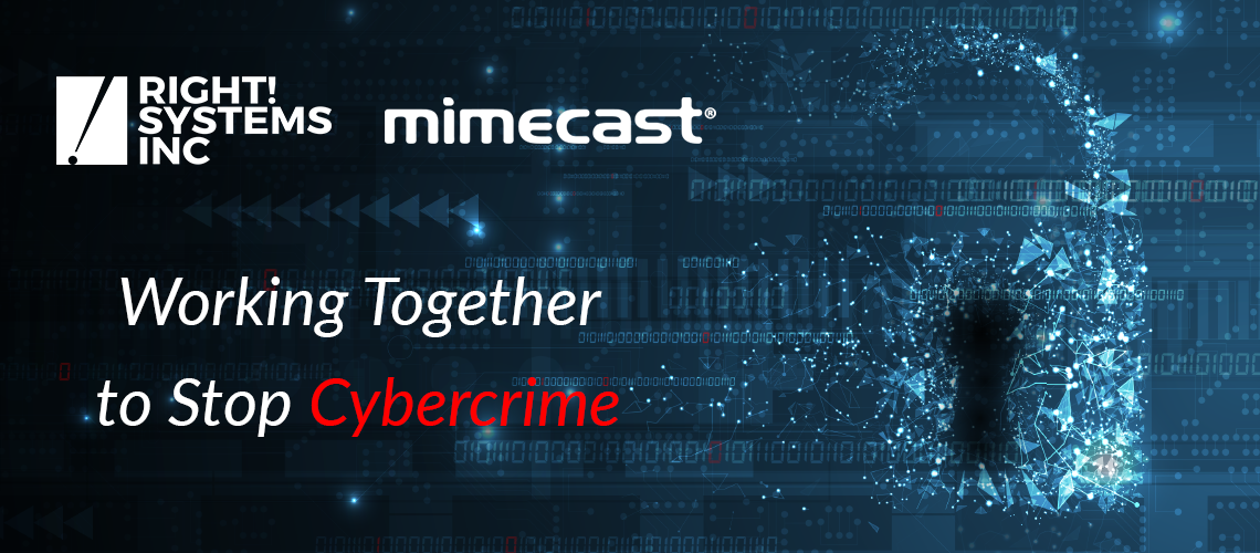 Right! Systems & Mimecast – Working Together to Stop Cybercrime