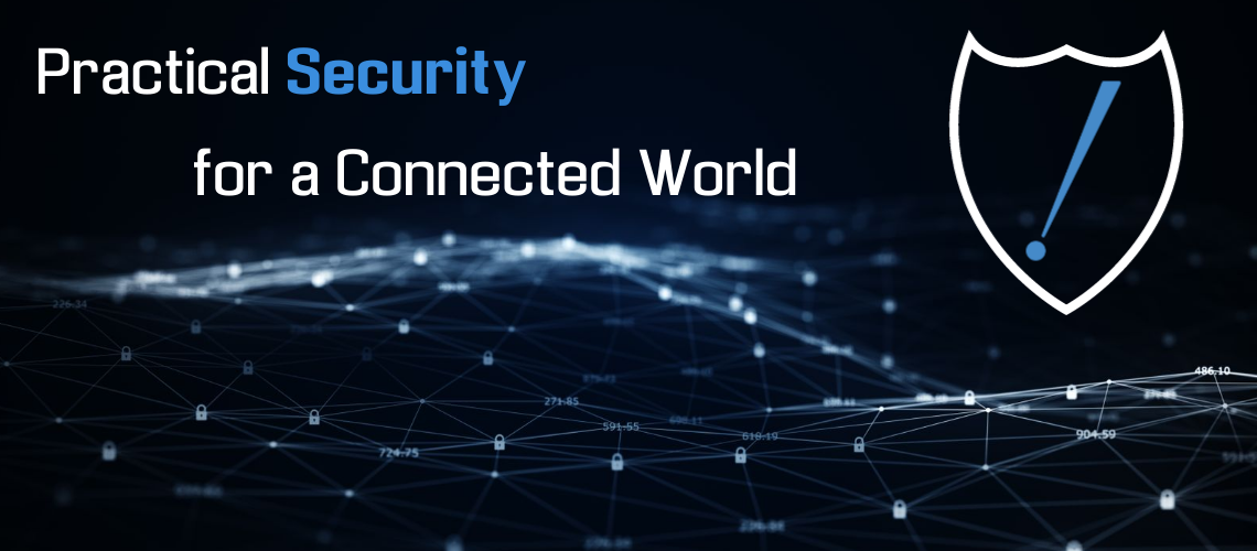 Practical Security for a Connected World